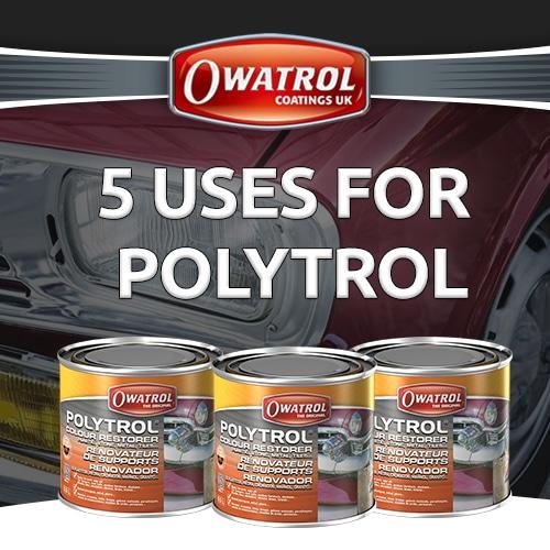 5 uses for Polytrol