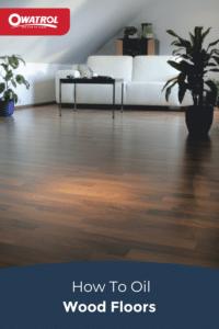 How to oil wood floors Pinterest