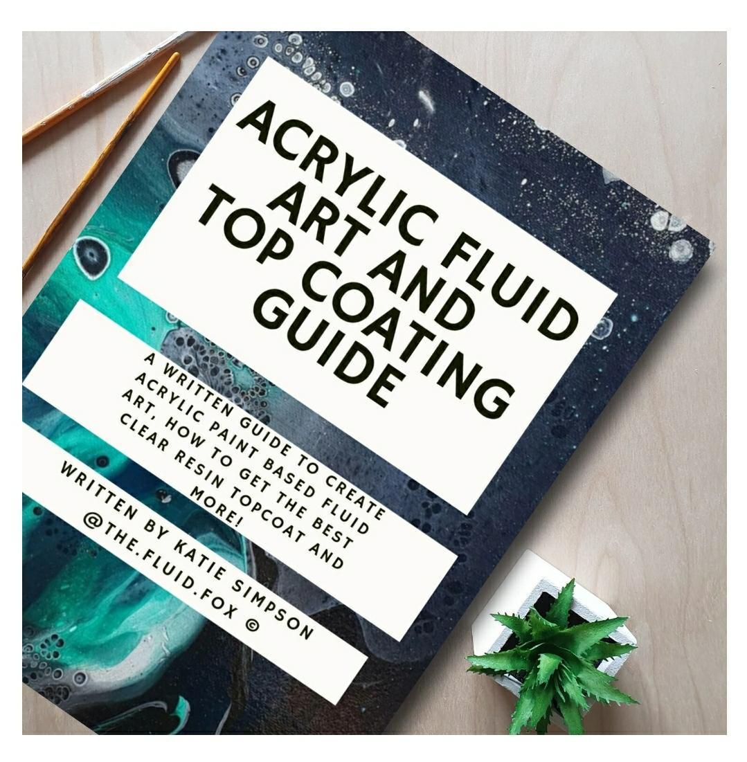 Acrylic fluid art and top coating guide by The Fluid Fox